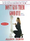 Don&#39;t Kiss Them Good-bye (MP3)